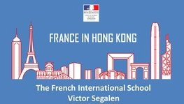 [Infographic] France in Hong Kong : The French International School Victor (...)