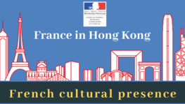 [Infographic] France in Hong Kong : French cultural presence in Hong (...)